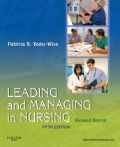 Leading and Managing in Nursing - Revised Reprint - E-Book