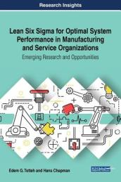 Lean Six Sigma for Optimal System Performance in Manufacturing and Service Organizations