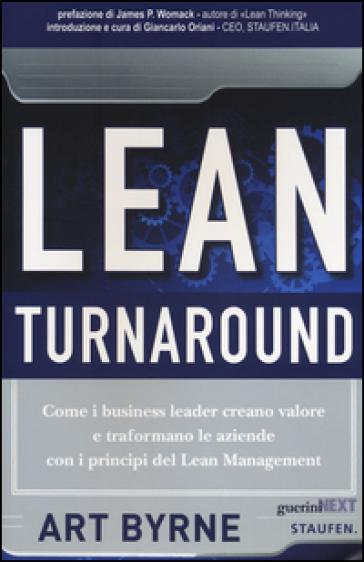 Lean Turnaround. Come i business leader creano valore e trasformano le aziende con i principi del lean management - Art Byrne pdf epub