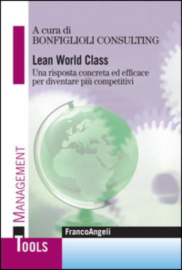 Lean world class. Una risposta concreta ed efficace per diventare più competitivi - Bonfiglioli Consulting   Thecosgala.com