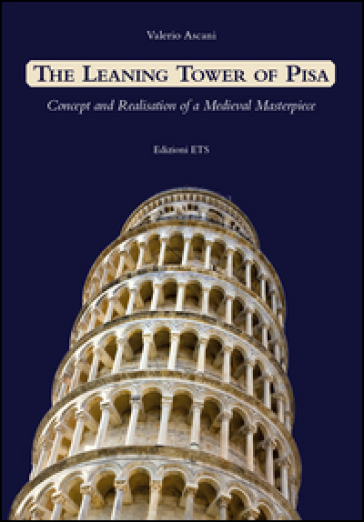 Leaning tower of Pisa. Concept and realisation of a medieval masterpiece