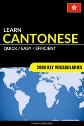 Learn Cantonese: Quick / Easy / Efficient: 2000 Key Vocabularies