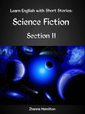Learn English with Short Stories: Science Fiction - Section 11