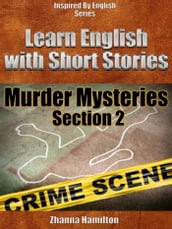Learn English with Short Stories: Murder Mysteries - Section 2 (Inspired By English Series)