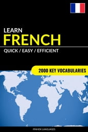 Learn French: Quick / Easy / Efficient: 2000 Key Vocabularies