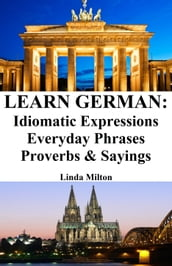Learn German: Idiomatic Expressions  Everyday Phrases  Proverbs & Sayings