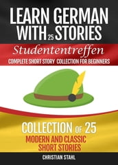 Learn German with Stories Studententreffen Complete Short Story Collection for Beginners