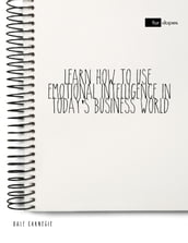Learn How to Use Emotional Intelligence In Today s Business World
