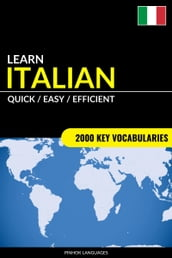 Learn Italian: Quick / Easy / Efficient: 2000 Key Vocabularies