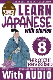 Learn Japanese with Stories Volume 8: Hikoichi Revisited