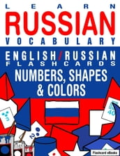 Learn Russian Vocabulary: English/Russian Flashcards - Numbers, Shapes and Colors