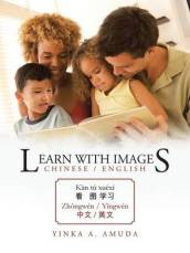 /Learn-With-Images-Chinese/Yinka-A-Amuda/ 978148178856