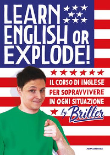 Learn english or explode! Il corso di inglese per sopravvivere in ogni situazione - Briller |