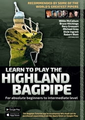 Learn to Play the Highland Bagpipe - Recommended by the best pipers in the world