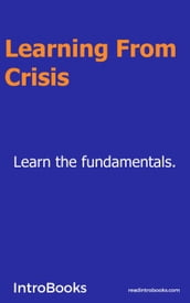 Learning From Crisis