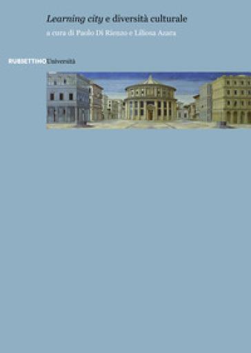 «Learning city» e diversità culturale - P. Di Rienzo |