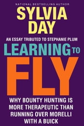 Learning to Fly: Why Bounty Hunting is More Therapeutic than Running Over Morelli with a Buick