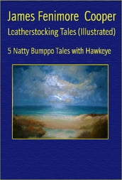 Leatherstocking Tales (Illustrated)