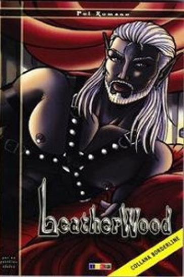 Leatherwood. Ediz. italiana - Pol Romano |