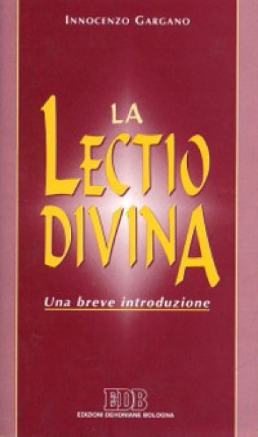 La Lectio divina. Una breve introduzione - Guido Innocenzo Gargano |