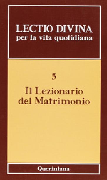 Lectio divina per la vita quotidiana. 5: Il lezionario del matrimonio - Gilberto Gillini  
