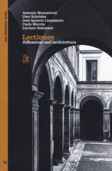 Lectiones. Riflessioni sull'architettura - Antonio Monestiroli |