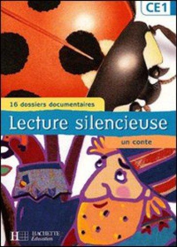 Lecture silencieuse CE1. Per la Scuola elementare - Martine Géhin |