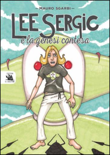 Lee Sergic e la genesi contesa - Mauro Sgarbi  