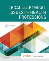 Legal and Ethical Issues for Health Professions E-Book