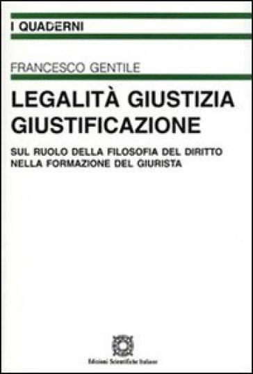 Legalità, giustizia, giustificazione - Francesco Gentile | Rochesterscifianimecon.com