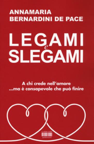 Legami e slegami - Annamaria Bernardini De Pace pdf epub