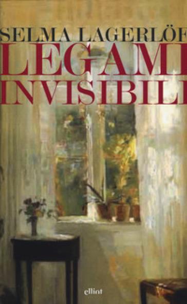 Legami invisibili - Selma Lagerlof  