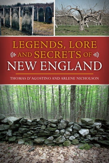 Legends, Lore and Secrets of New England