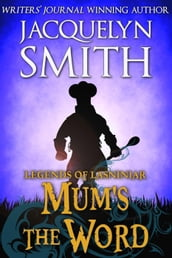 Legends of Lasniniar: Mum s the Word