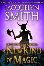 Legends of Lasniniar: A New Kind of Magic