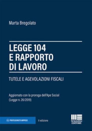 Legge 104 e rapporto di lavoro - Marta Bregolato |