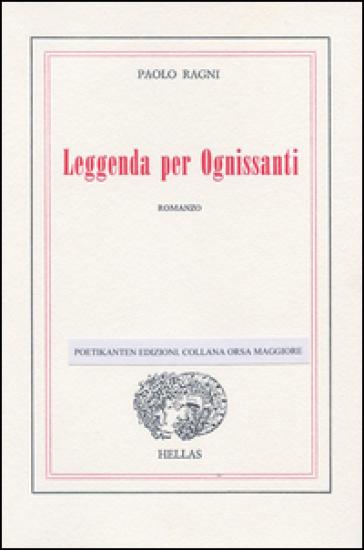Leggenda per Ognissanti - Paolo Ragni |