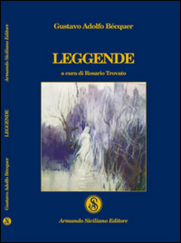 Leggende - Gustavo Adolfo Bécquer |