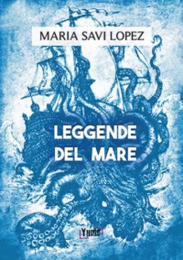 Leggende del mare - Maria Savi Lopez | Jonathanterrington.com