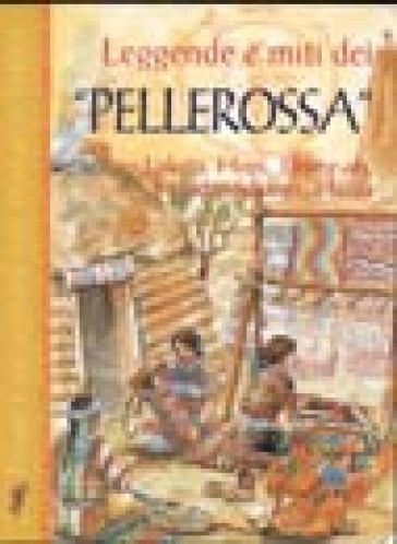 Leggende e miti pellerossa - Walter Pedrotti | Kritjur.org