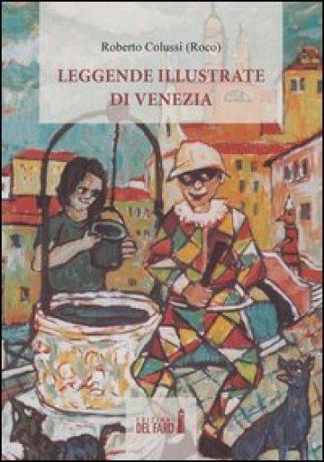 Leggende illustrate di Venezia - Roberto Roco Colussi | Jonathanterrington.com