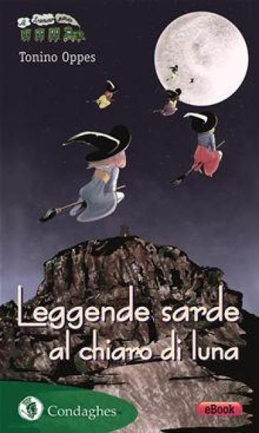 Leggende sarde al chiaro di luna - Tonino Oppes |