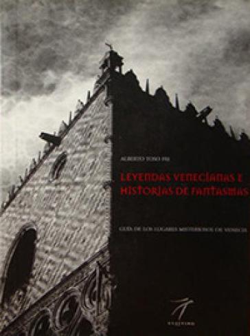 Leggende veneziane e storie di fantasmi. Ediz. spagnola - Alberto Toso Fei | Ericsfund.org