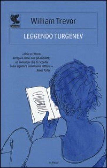 Leggendo Turgenev - William Trevor |
