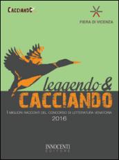 Leggendo e cacciando 2016 - Fields:anno pubblicazione:2016;autore:;editore:Innocenti Editore