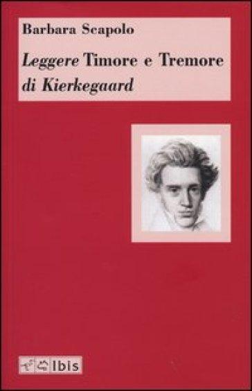 Leggere «Timore e Tremore» di Kierkegaard - Barbara Scapolo |