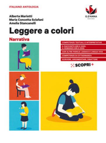 Leggere a colori. Narrativa. Per il biennio delle Scuole superiori. Con e-book. Con espansione online - Alberta Mariotti |