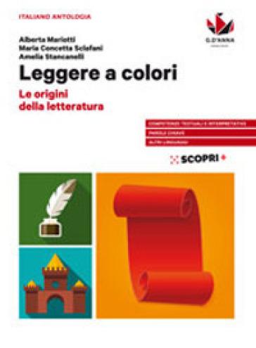 Leggere a colori. Le origini della letteratura. Per il biennio delle Scuole superiori. Con e-book. Con espansione online - Alberta Mariotti |