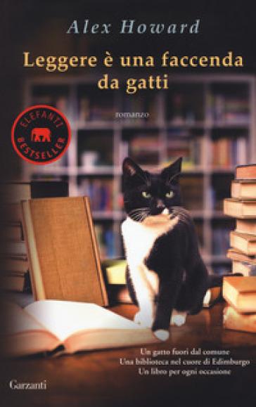 Leggere è una faccenda da gatti - Alex Howard |