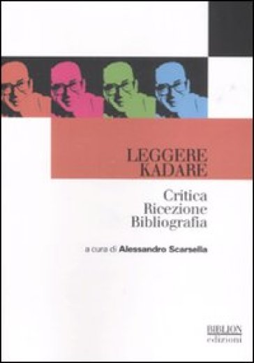Leggere kadare. Critica ricezione bibliografia - G. Turano  